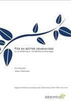 Rapport 2019:2 För en bättre demensvård En utvärdering av Silviahemscertifieringen